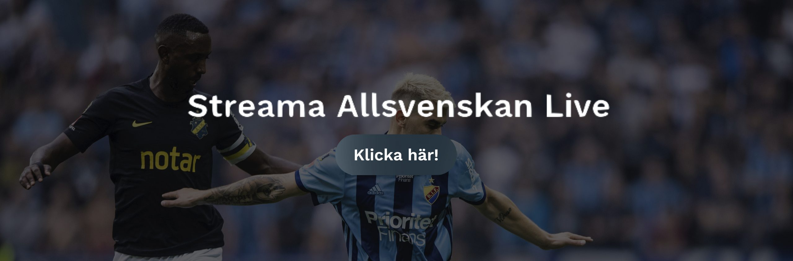 AIK Djurgården live stream gratis? Streama AIK vs Djurgården live stream free!