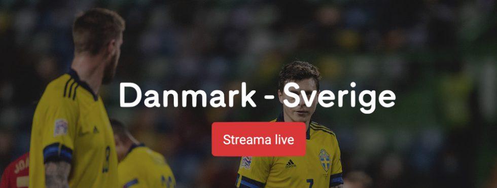 Sverige Danmark stream? Streama Sverige Danmark live stream online